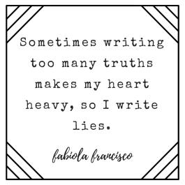 sometimeswritingtoomanytruthsmakesmyheartheavy2csoiwritelies.